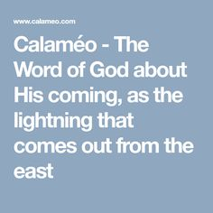 Calaméo - The Word of God about His coming, as the lightning that comes out from the east Digital Magazine, Word Of God, Coming Out, Romania, Lightning, Sayings, Words, Going Out, Lyrics