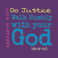 Check out this awesome 'Do+Justice%2C+Love+Kindness%2C+Walk+humbly+with+your+God' design on @TeePublic!