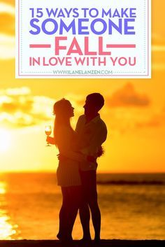 Ways to make someone fall in love with you | http://www.ilanelanzen.com/loveandrelationships/15-ways-to-make-someone-fall-in-love-with-you/