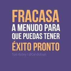 """Fracasa a menudo para que puedas tener #Exito pronto"". #TomKelley #Citas #Frases @Candidman"