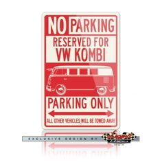 """Volkswagen Kombi Bus Standard Reserved Parking Only Sign    Ideal for home, garage, office, workshop, den, bedroom, man cave, private roadway or anywhere you want a dedicated parking sign or  decoration.  Available in two sizes: 12"""" X 18"""" (305 X 457 mm) or 8"""" X 12"""" (203 X 305 mm)  Germany  German  Car  Vehicle  Automotive  Classic  Vintage  Muscle  Sport   Legend Lines Men  Man  Father  Husband  Dad  Son  Grandpa  Friend  Driver  Collector    Racer  Mechanic  Gift  Christmas  Birthday"""