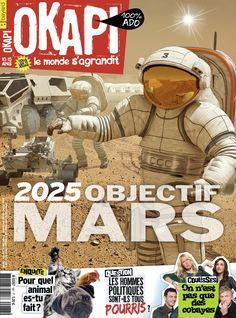 """Okapi 987 : « 2025 Objectif Mars » - « La voiture de demain (ou presque) ! »  - « Es-tu prêt(e) pour un animal de compagnie ? » - « Tous pourris, les hommes politiques ?"""" - « Ils sont fous ces Cobayes ! » « Deviens un boss en cross » - """"Pour quelle activité extrascolaire es-tu fait(e) ?""""- On se dit tout : « Techniques d'approche' » « Zizi hors de contrôle », « Mais c'est quoi cette voix », « Question piège », « Mon amie est trop naïve » - BD - « L'actu », « Autour du monde », « Planète…"""