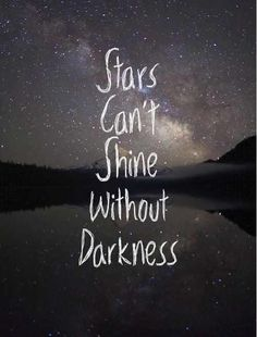 Cant shine without darkness