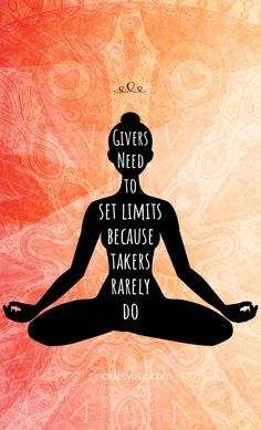 Givers need to set limits because takers rarely do... #meditation #selflove