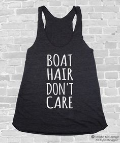 Things You'll Definitely Want For The Lake This Summer A Boat Hair Don't Care tank for the long days spent on the boat. Summer Outfits, Girl Outfits, Cute Outfits, Summer Clothes, American Apparel, Boat Hair, Cute Shirts, Sexy Shirts, Funny Shirts