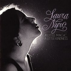 A Little Magic, A Little Kindness: The Complete Mono Albums Collection - Laura Nyro