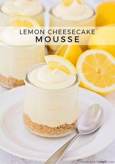 Mason Jar Desserts, Köstliche Desserts, Delicious Desserts, Parfait Desserts, Elegant Desserts, Light Desserts, Cheesecake Mousse Recipe, Lemon Cheesecake Recipes, Lemon Mousse Recipe Easy