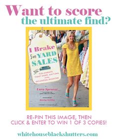 """re-pin, then click to enter one of three copies of """"I Break for Yard Sales"""" at http://whitehouseblackshutters.com"""