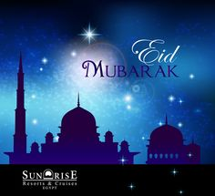SUNRISE Resorts & Cruises wishes everyone Happy Eid!