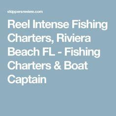 Reel Intense Fishing Charters, Riviera Beach FL - Fishing Charters & Boat Captain