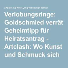 Verlobungsringe: Goldschmied verrät Geheimtipp für Heiratsantrag - Artclash: Wo Kunst und Schmuck sich treffen!!