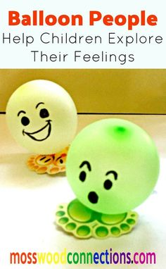 Balloon People Social Skills To Help Children Explore Their Feelings and recognize emotions. Great for preschool kids.