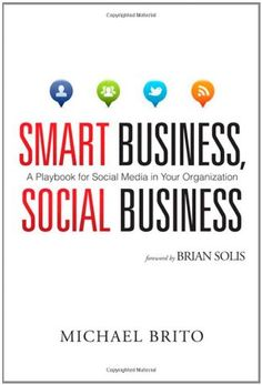 "Michael Brito ""Smart Business, Social Business"" - 2nd biz mngt book well worth the read"