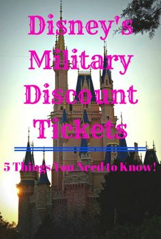 Things you need to know before purchasing military discount tickets at Disney