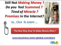 how to make money fast online the real way http://www.business.mmn-global.com/learn  how to make money fast online the real way is the millionaire question that everyone wants to see answered but online jobs on the internet is more complicated than they want you believe.  Most all announced forms and sites are only schemes to lose and scam money instead of earning . so must be careful and learn the correct way  If you are looking to build a online business work at home online jobs   then…