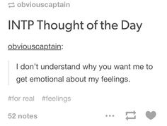 """Thought of the Day """"I'm fine!"""" """"But you're crying! It's fine!""""<< I'm an INTJ but I relate to this as well.""""I'm fine!"""" """"But you're crying! It's fine!""""<< I'm an INTJ but I relate to this as well. Intp Personality Type, Myers Briggs Personality Types, Myers Briggs Personalities, Myers Briggs Intp, Intp Female, Intj Intp, Psychology Facts, Just In Case, Memes"""