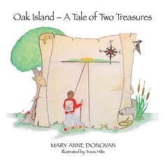 Oak Island - A Tale of Two Treasures. A great read for families interested in stories of treasure - those hidden and those right in front of our eyes. Organic illustrations and a beautiful message. Oak Island, Wooly Thyme, Nova Scotia, Archaeology, Childrens Books, Families, Mystery, Canada, Organic