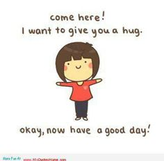 Hugs and Have A Good Day!!!