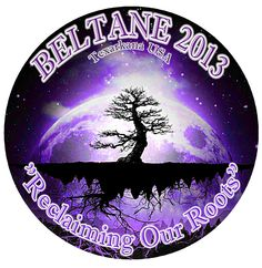 BELTANE 2013: RECLAIMING OUR ROOTS  May 2-5, 2013  Sportsmans Cove, Lake Wright Patman, North Shore, Texarkana area, AR