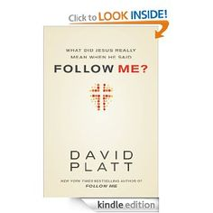 "Free until Feb.1/14 Amazon.com and Amazon.ca You may think you are a Christian—but are you sure? Jesus' call to follow him is more than an invitation to pray a prayer. It is a summons to lose your life and find new life and ultimate joy in him. In David Platt's book Follow Me: A Call to Die. A Call to Live he asks the question, ""What did Jesus really mean when he said, 'Follow me'?"" What if we really listened to Jesus' words and heard what he is saying? When people truly engage with…"