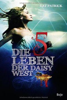 Die fünf Leben der Daisy West (Boje) von Cat Patrick http://www.amazon.de/dp/3414820617/ref=cm_sw_r_pi_dp_q9bZwb0KJ7K0D