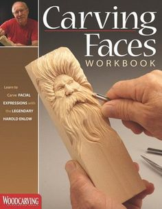 Carving Faces Workbook: Learn to Carve Facial Expressions with the Legendary Harold Enlow (Fox Chapel Publishing) (Detailed Lips, Eyes, Noses, & Hair to Add Expressive Life to Your Woodcarvings) Simple Wood Carving, Wood Carving Faces, Wood Carving Designs, Wood Carving Tools, Wood Carving Patterns, Wood Carvings, Dremel Carving, Art Sculpture En Bois, Whittling Wood