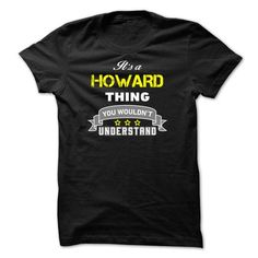 awesome Its a HOWARD thing.-E37D53