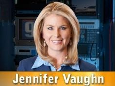 Jennifer Vaughn, news anchor. Click on picture to view bio.