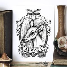 This Harry Potter themed print has been done from an original drawing by Chatty Nora. even after all this time? Always. Oh Snape *sob