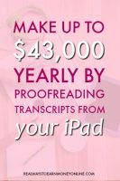 Make up to $43,000 yearly by proofreading transcripts from your iPad.