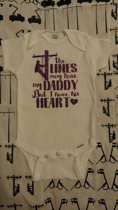 The lines may have my daddy but I have his heart bodysuit- lineman's daughter- lineman's son- lineman's baby- I love my lineman daddy Lineman Love, Lineman Gifts, Baby Shirts, Kids Shirts, Onesies, Baby Boy Themes, My Daddy, Cute Baby Clothes, My Baby Girl