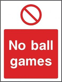 No ball games general safety sign