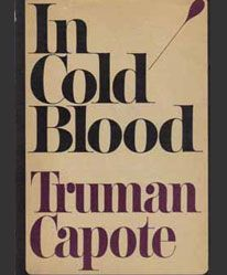 In Cold Blood.  This book got my hooked on true crime novels.  Brilliant.
