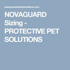 NOVAGUARD Sizing - PROTECTIVE PET SOLUTIONS