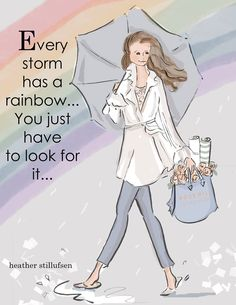 Positive Quotes For Women : Every storm has a rainbow. ~ Rose Hill Designs by Heather A Stillufsen - Quotess Girly Quotes, Art Quotes, Motivational Quotes, Life Quotes, Inspirational Quotes, Inspiring Sayings, Mindset Quotes, Inspiring Women, Positive Quotes For Women