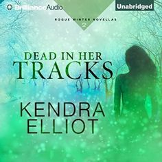 Narrated by Kate Rudd  I've listened to and enjoyed Kendra Elliot audiobooks before so when I saw this novella, I requested it for review, not knowing that it was not entirely a stand-alone story. On reflection I probably should have realised that. Dead In Her Tracks kind of stands alone but I ex