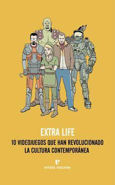JUNY-2013. Extra life: 10 videojuegos que han revolucionado la cultura contemporánea. 681.3 EXT