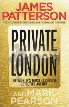 Descargar o leer en línea Private London Libro Gratis (PDF ePub - James Patterson, A hard-hitting thriller set in the London office of the world's most exclusive detective agency. James Patterson, Dan Carter, Police Sergeant, Detective Agency, Young Americans, Writing Styles, Save Her, Fiction Books, Book Worms