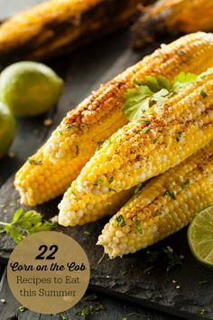22 Corn on the Cob Recipes to Eat this Summer - The perfect side to any summer meal!