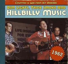 2fe90657036 Various Artists - 1962-Dim Lights Thick Smoke  amp  Hilbilly Music Count  Cd