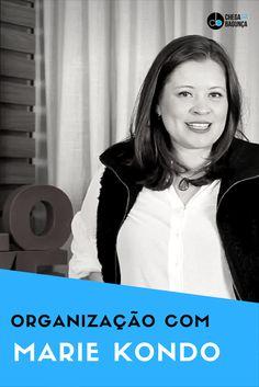 Organização com Marie Kondo | YouTube - Blog Chega de Bagunça