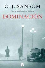 """Ya podéis reservar: """"Dominación"""", de C. J. Sansom, autor de otras obras como """"Fuego oscuro"""" o """"Soberano"""", es un thriller de espionaje y una apasionante historia de amor en la Europa del siglo XX."""