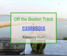 Off the Beaten Track Cambodia - Kampong Cham Cover