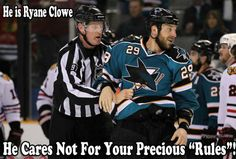 """He is Ryane Clowe, He Cares Not For Your Precious """"Rules"""" Stanley Cup Playoffs, Stanley Cup Finals, I Bay, Western Conference, San Jose Sharks, Vancouver Canucks, Celebration Quotes, Chicago Blackhawks, Hockey Players"""