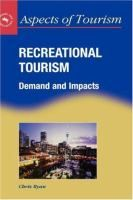 Recreational tourism [Recurso electrónico] : demand and impacts / Chris Ryan