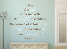 May This Home Be Blessed Wall Sticker Quote  This May This Home wall art sticker is perfect for any room of the house and is available as a one or two colour design and comes in 4 different sizes. The full quote reads 'May this home be blessed with the laughter of children, the warmth of a close family hope for the future and fond memories of the past.' http://www.smartywalls.co.uk/may-this-home-be-blessed-wall-sticker-quote.html