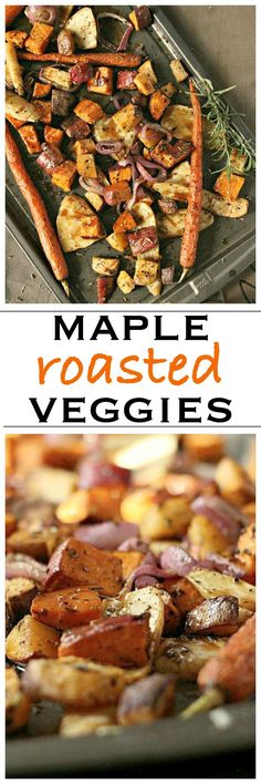 Maple Roasted Root Vegetables, perfect for the holidays | Foodness ...