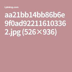 aa21bb14bb86b6e9f0ad922116103362.jpg (526×936)