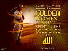 """Every moment is a golden moment when spent in the obedience of Allah."" - Sheikh Dr. Bilal Philips Snapchat minidawah   Twitter @minidawah Share Tag Repost! My Post Don't Make Me Pious; But Every Reminder Benefits The believer. #MiniDawah #dawah #alhamdulillah #imaan #prayer #pray #salah #jannah #deen #faith #hijab #hijabi #modesty #muslim #muslimah #sunnah #islam #islamic #islamicquotes #halal #islamicposts #hadith #quran #quotes #Islamicreminder #love #smile #instaislam #prophetmuhammad…"