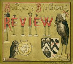 Juliana Horatia Ewing, Mother's Birthday Review, London: Society for Promoting Christian Knowledge; New York: E. & J. B.  Young & Co., 1885. Cover and illustrations by R. Andre.